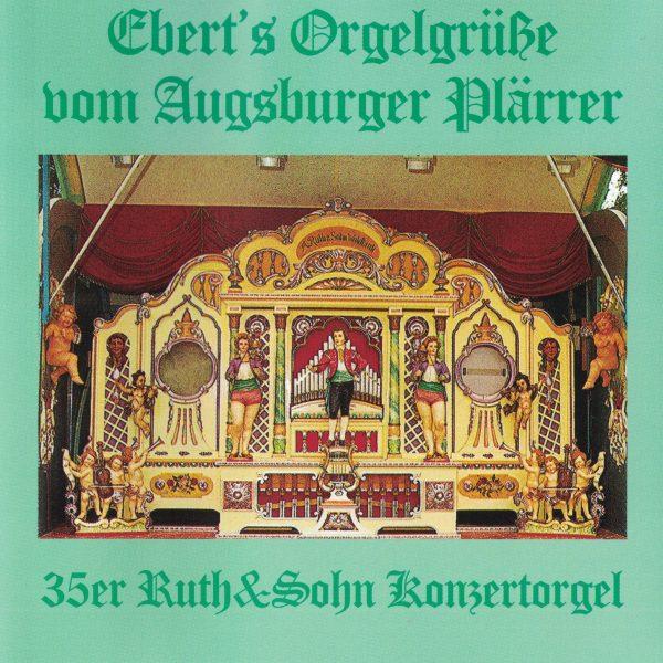 Drehorgel-Shop: Ebert's Orgelgrüsse vom Augsburger Plärrer (CD2046)