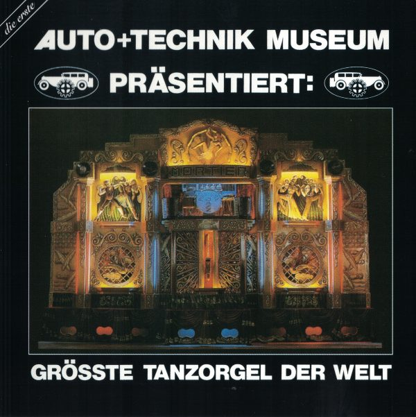 Drehorgel-Shop: Auto + Technik Museum präsentiert: Größte Tanzorgel der Welt (CD2092)