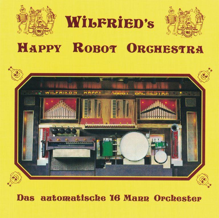Drehorgel-Shop: Wilfried's Happy Robot Orchestra - Das automatische 16 Mann Orchester (CD2121)