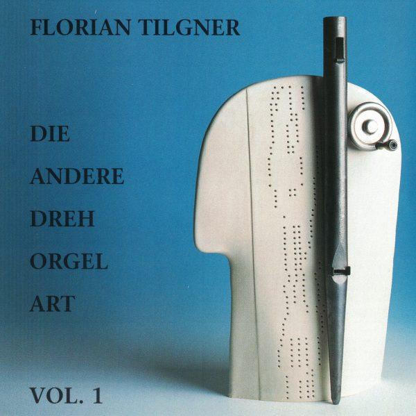 Drehorgel-Shop: Florian Tilgner - Die andere Drehorgel Art, Vol. 1 (CD3016)