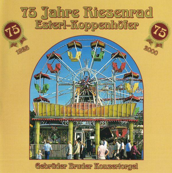Drehorgel-Shop: 75 Jahre Riesenrad - Esterl-Koppenhöfer (CD3037)